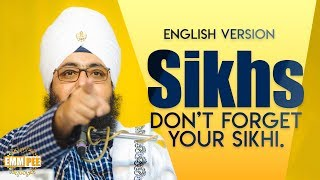 Sikhs dont forget your sikhi - ENGLISH VERSION | DhadrianWale