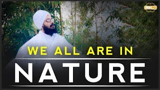 We all are a part of Nature | Bhai Ranjit Singh Dhadrianwale
