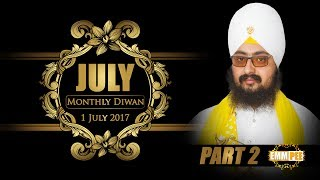 Part 2 - 1 JULY 2017 MONTHLY DIWAN - G_Parmeshar Dwar Sahib | Dhadrian Wale