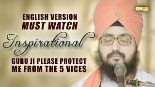 MUST WATCH - INSPIRATIONAL - ENGLISH VERSION - Guru Ji Please Protect Me From The 5 Vice | DhadrianWale