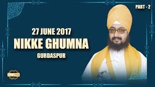 Part 2 - 27_6_2017 - Nikke Ghumna Samagam | DhadrianWale