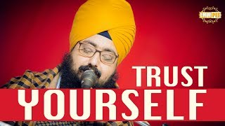 Trust Yourself | Dhadrian Wale