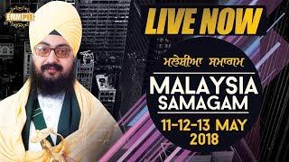 Day 2 - Night - Malaysia Samagam  G Sahib Kampar -12 May 2018 | Bhai Ranjit Singh Dhadrianwale