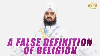 6 Sept 2018 - A FALSE DEFINITION OF RELIGION its been imposed upon us | Bhai Ranjit Singh Dhadrianwale