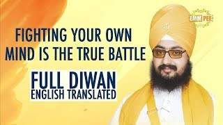 Fighting your own mind is the true battle FULL DIWAN ENGLISH TRANSLATED | Bhai Ranjit Singh Dhadrianwale