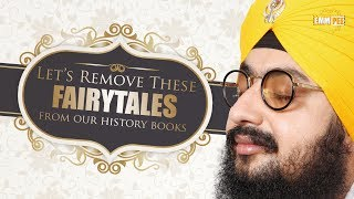 Lets remove these fairytales from our history books | Dhadrian Wale