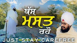 Just Stay Carefree | Bhai Ranjit Singh Dhadrianwale