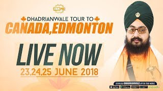 24 June 2018 - Day 2 - LIVE STREAMING - Edmonton - Alberta - Canada | Bhai Ranjit Singh Dhadrianwale
