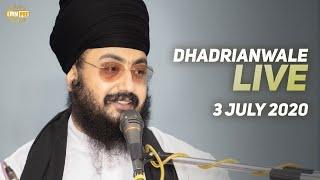 03 July 2020 - Live Diwan Dhadrianwale from Gurdwara Parmeshar Dwar Sahib
