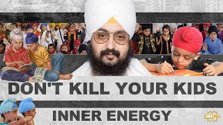 Do Not Kill Your Kids Inner Energy | Dhadrian Wale