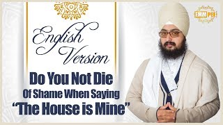 English Version - Do You Not Die of Shame when saying -The House is Mine | DhadrianWale