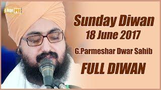 18 June 2017 - Sunday Diwan - G_Parmeshar Dwar | Dhadrian Wale