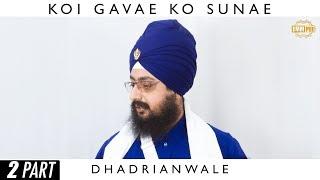 Part 2 - Full Diwan - KOI GAAVAE KO SUNAE | Dhadrian Wale