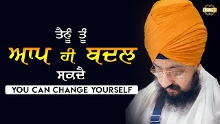 Only you can change your-self | DhadrianWale