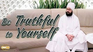 Part 1 - Be Truthful to Yourself | Bhai Ranjit Singh Dhadrianwale