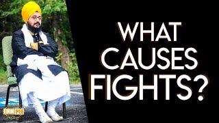 What Causes FIGHTS | Dhadrian Wale