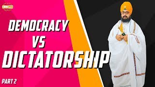 Part 2 - Democracy VS Dictatorship | DhadrianWale