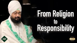 Religion to responsibility | Dhadrian Wale