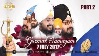 Part 2 - 7_7_2017  - Gurmat Samagam G_Parmeshar Dwar Sahib | Bhai Ranjit Singh Dhadrianwale