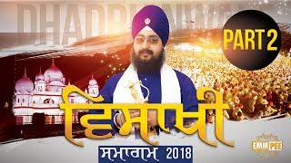 Part 2 -VAISAKHI SAMAGAM 2018 - FULL HD - 14 April 2018 | Bhai Ranjit Singh Dhadrianwale