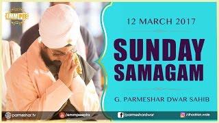 Sunday Samagam 12 March 2017 G_Parmeshar Dwar Bhai Ranjit Singh Ji Khalsa | Dhadrian Wale